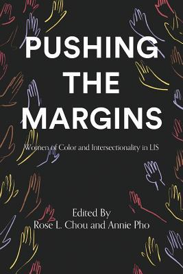 Pushing the Margins by Rose L. Chou and Annie Pho